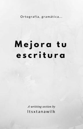 Gramática y ortografía by itsxtanawilk