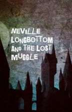Neville Longbottom and the Lost Muggle by MarleyandMitchG