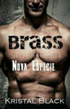 BRASS - NOVA ESPÉCIE #oscarliterário2017 by Pansyn40