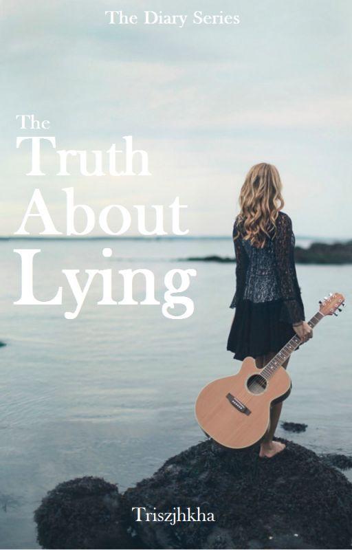 The Truth About Lying #Wattys2016 by Triszjhkha