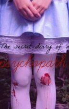 The secret diary of a psychopath by MaluRalu