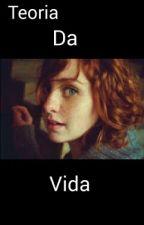 Teoria Da Vida  by millyd12