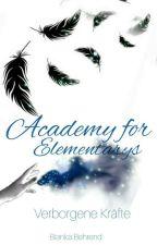 Academy for Elementarys - Verborgene Kräfte by bibi_1410