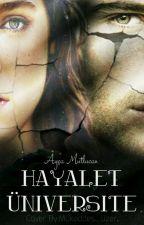 Hayalet Üniversite [Hayalet Serisi #2] by aycamutlucan