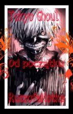 Tokyo Ghoul -od początku by RuszofaKotka