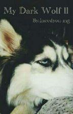 My Dark Wolf ll  by Ineedyou-mg