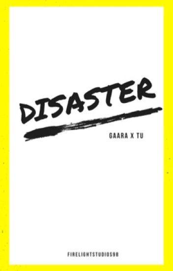 Disaster (Gaara x Tu) [TERMINADA]