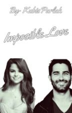 ~IMPOSSİBLE LOVE~#Wattys2016 by kubrallen