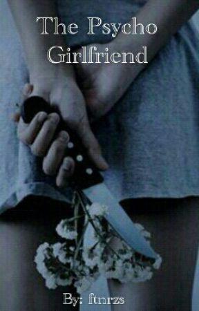 The Psycho Girlfriend by ftnrzs