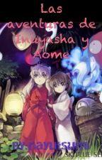 Las aventuras de Inuyasha y Aome by nayutsumi