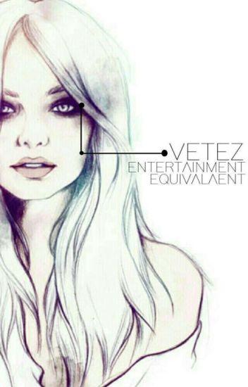 VeteZ Entertainment【 a.f】 | discontinuing |