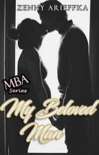 My Beloved Man (MBA Series #2) by zennyarieffka