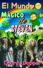 EL MUNDO MÁGICO DE STEVEN (fanfic, Guns N Roses) by Laura_Cooper