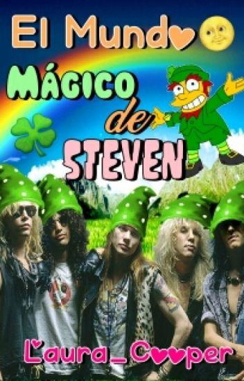 EL MUNDO MÁGICO DE STEVEN (fanfic, Guns N Roses)