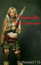 Cinderella : Werewolf Hunter by retaw2116