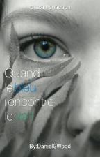 Quand le bleu rencontre le vert (Clexa) by DanielGWood