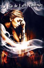 La hija de Lord Voldemort [Lucius Malfoy] by HRJaquez