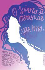 O livro de memórias - Lara Avery by editoraseguinte