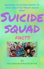 Suicide Squad Facts by ChloeGraceMoretzFan