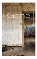 GONE by _i_am_soso_