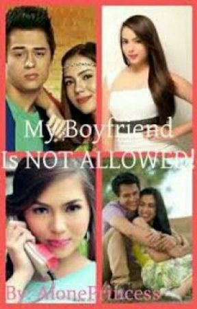 My Boyfriend Is Not Allowed [JulQuen FFS] By: AlonePrincess by AlonePrincess