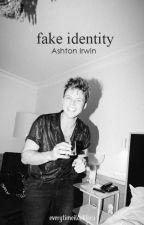 Fake Identity - Ashton Irwin by everytimeilookforu