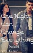 ONE NIGHT COULD CHANGE EVERYTHING (TEEN LOVE STORY ) by itsashholder