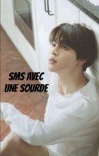 SMS Avec Une Sourde [bts.pjm] by smoke_the_jibooty