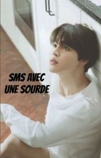 SMS Avec Une Sourde [bts.pjm] by smoke_the_jibooty