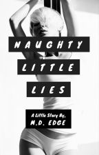 Naughty Little Lies by mdedge