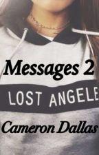 Messages 2 • Los Angeles • Cameron Dallas  by PrincesaDoDallas