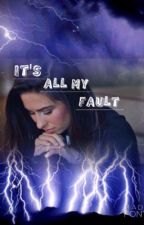 It's All My Fault (A Cimorelli Story)  by SimyB123