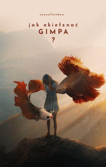 Jak okiełznać Gimpa?