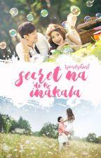 Secret Na Di Ko Inakala - ON HOLD by WeirdyGurl