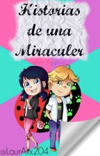 Historias de una Miraculer by LaurAlix204