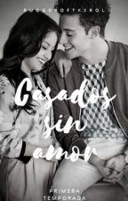 Casados sin amor |Editando| by ruggeroftkxrol