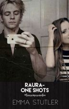 Raura - One Shots by lauramaranodoe