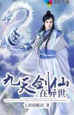 Cửu Thiên Kiếm Tiên Tại Dị Thế Full by ryujin35789201