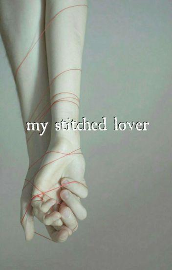 my stitched lover' juuzou suzuya x reader