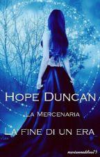 Hope Duncan. La Mercenaria        La Fine Di Un Era by mariannadileo73