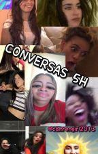 conversas 5h by camrengirl2013