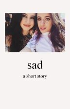 sad; camren by bluelanadr