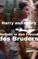 Harry and Ginny- verliebt in den Freund des Bruders by GinnyPotters