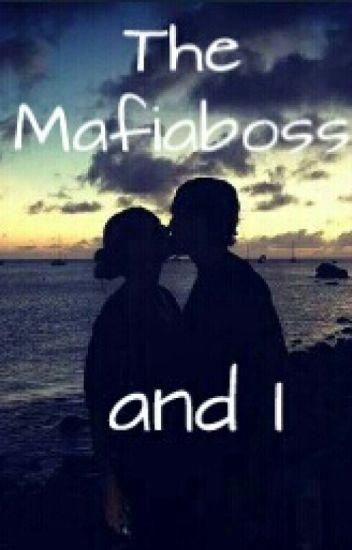 The Mafiaboss and I