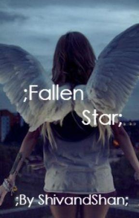 Fallen Star ( Science Fiction, Romance ) by ShivandShan