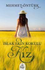 Islak Ekin Kokulu Kız by ArzuhalciMehmet