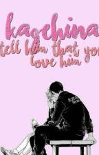 Tell Him You Love Him (Kageyama Tobio X Hinata Shouyou)  by Cielsehefrau