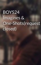 BOYS24 Imagines & One-Shots(request closed) by maknae_C
