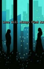 Love Always Finds A Way / Clexa by Graciebuford