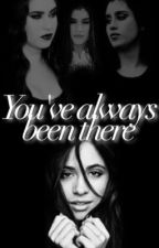 You've always been there [ CAMREN ] by CamrencamrencamrenAF